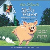 The Mercy Watson Collection Volume I: #1: Mercy Watson to the Rescue; #2 Photo