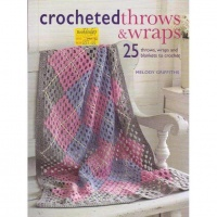 Crocheted Throws & Wraps: 25 Throws Wraps and Blankets To Crochet Melody Griffiths Photo