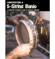 Hal Leonard Constructing a 5-String Banjo: A Complete Technical Guide Photo
