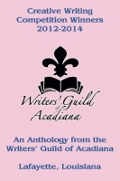Cypress Cove Publishing Creative Writing Competition Winners 2012-2014: An Anthology from the Writers' Guild of Acadiana Lafayette Louisiana Photo