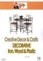 Creative Decor and Crafts: Decorative Iron Wood and Plastic Photo