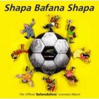 Shapa Bafana Shapa - The Official Bafana Bafana Licensed Album Photo
