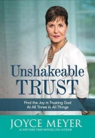 Unshakeable Trust: Find the Joy of Trusting God at All Times in All Things Photo