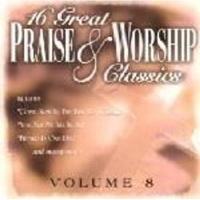 16 Great Praise & Worship Classics: Volume 8 Photo