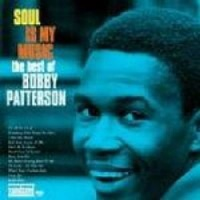 Soul Is My Music: Best of Bobby Patterson Photo