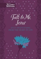 Broad Street Publishing Talk To Me Jesus - Daily Meditations From The Heart Of God Photo