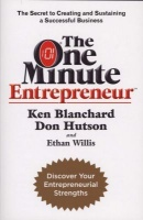 the One Minute Entrepreneur - the Secret To Creating and Sustaining a Successful Business Paperback Photo