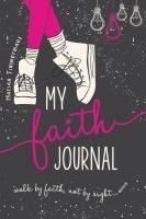 Christian Art Publishers My Faith Journal - Walk by Faith not by Sight Photo