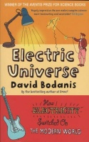 Electric Universe - How Electricity Switched On the Modern World Photo