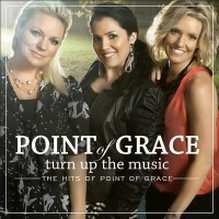 Turn Up the Music: The Hits of Point of Grace Photo