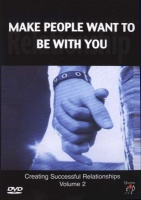 Make People Want To Be With You - Creating Successful Relationships Volume 2 Photo