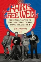 Fare Thee Well - the Final Chapter of the Grateful Dead's Long Strange Trip Photo