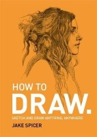 How To Draw - Sketch and Draw Anything Anywhere With This Inspiring and Practical Handbook Paperba Photo