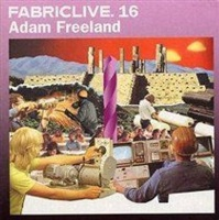 Fabric Fabriclive 16 [mixed By Adam Freeland] Photo