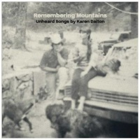 Remembering Mountains:unheard/karen D CD Photo
