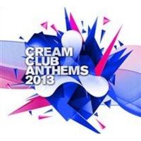 Cream Club Anthems 2013 Photo