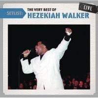 Setlist: The Very Best of Hezekiah Walker Live Photo