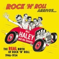 Bear Family Germany The Rock 'N' Roll Arrives: The Real Birth of Rock 'N' Roll Photo
