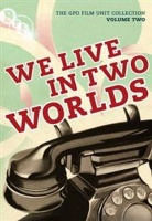 The GPO Film Unit Collection: Volume 2 - We Live in Two Worlds Photo