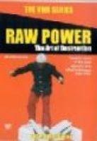 Raw Power - The Art of Destruction Photo