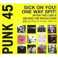 Punk 45: Sick On You! One Way Split! Proto-punk 1969-76 Photo