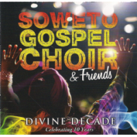Soweto Gospel Choir and Friends - Divine Decade Celebrating 10 Years Photo