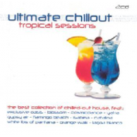 Ultimate Chillout - Tropical Sessions - Various Artists Photo