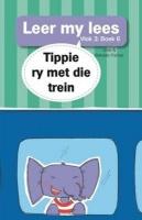 Tippie ry met die trein: Boek 6: Vlak 3 Photo