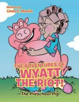 The Adventures of Wyatt the Riot! & The Preschool Pig Photo