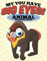 My You Have Big Eyes! Animal Coloring Book: N/A Photo
