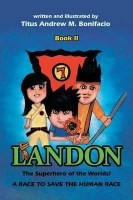 Landon the Superhero of the Worlds! a Race to Save the Human Race Photo