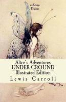 Alice's Adventures Under Ground: [Illustrated Edition] Photo