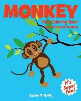 Monkey Kids Coloring Book Fun Facts about Monkey: Children Activity Book for Boys & Girls Age 3-8 with 30 Super Fun Coloring Pages of Monkey The Lo Photo