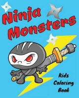 Ninja Monsters Kids Coloring Book: Children Activity Book for Boys with Fun Coloring Pages of Many Ninja Monster & Ninja Warrior Characters both Her Photo