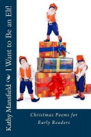 I Want to Be an Elf!: Christmas Poems for Early Readers Photo