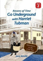 Ravens of Time Go Underground with Harriet Tubman Photo