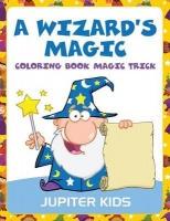 A Wizard's Magic: Coloring Book Magic Trick Photo