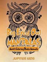 Big Eyed Owl Mandalas: Adult Coloring Books Animals Photo