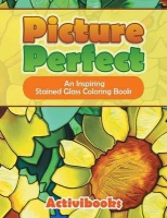 Picture Perfect: An Inspiring Stained Glass Coloring Book Photo