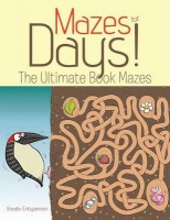 Mazes for Days! the Ultimate Book of Mazes Photo