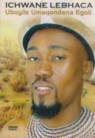 Ichwane Lebhaca - Ubuyile Umaqondana Egoli Photo