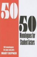 50/50 Monologues for Student Actors: 100 Monologues for Guys and Girls Photo