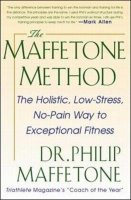 The Maffetone Method: The Holistic Low-Stress No-Pain Way to Exceptional Fitness Photo