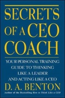 Secrets of a CEO Coach: Your Personal Training Guide to Thinking Like a Leader and Acting Like a CEO Photo