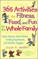 365 Activities for Fitness Food and Fun for the Whole Family Photo
