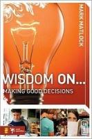Wisdom On ... Making Good Decisions Photo