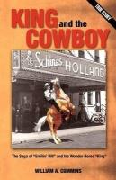 King and the Cowboy: The Saga of Smilin' Bill and His Wonder Horse King Photo