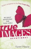 True Images Devotional: 90 Daily Devotions for Teen Girls Photo