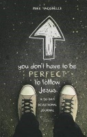 You Don't Have to Be Perfect to Follow Jesus Photo