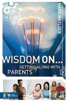 Wisdom On ... Getting Along with Parents Photo